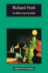 portada de LA ULTIMA OPORTUNIDAD de Richard Ford
