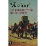 LAS CRUZADAS VISTAS POR LOS ÁRABES de Maalouf