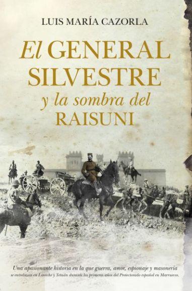 el-general-silvestre-y-la-sombra-del-raisuni-9788415338871