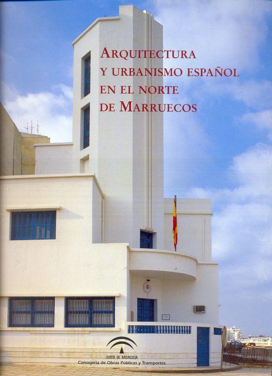 ARQUIECTURA Y URBANISMO ESPAÑOL EN EL NORTE DE MARRUECOS