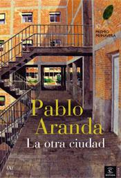 la-otra-ciudad-finalista-premio-primavera-de-novela-2003-9788467022087