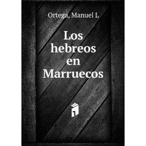 Los hebreos en Marruecos de Manuel Ortega