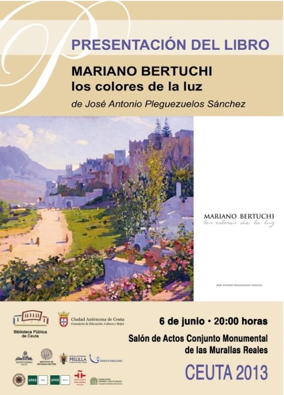 PRESENTACION LIBRO ¨MARIANO BERTUCHI, LOS COLORES DE LA LUZ¨. MURALLAS REALES, CEUTA. 6 DE JUNIO 2013