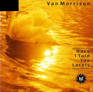 Van-Morrison-Have-I-Told-You-Lately-608x603