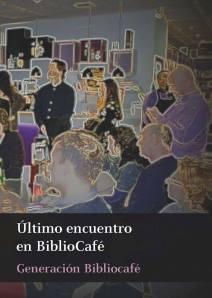 ULTIMO ENCUENTRO EN BIBLIOCAFÉ