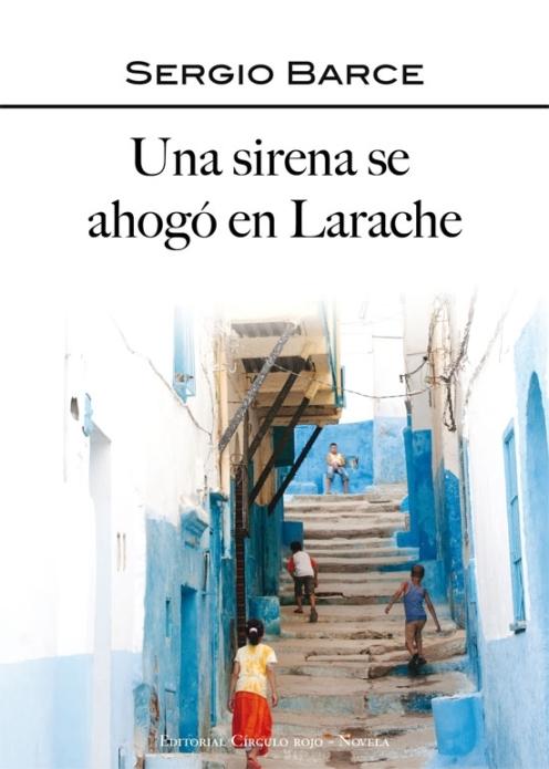 portada - UNA SIRENA SE AHOGÓ EN LARACHE