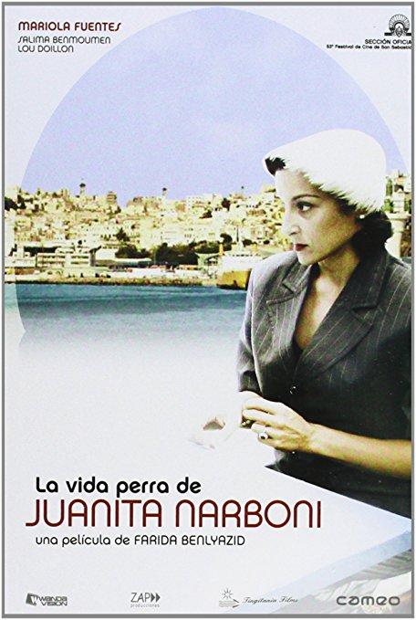 LA VIDA PERRA DE JUANITA NARBONI, interpretada por Mariola Fuentas, film dirigido por Farida Benlyazid