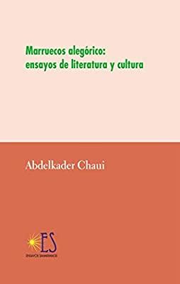 Marruecos alegórico ensayos de literatura y cultura